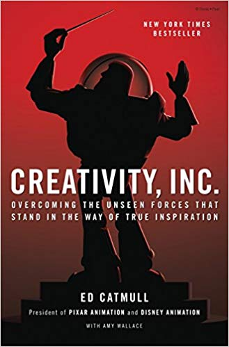 Creativity Inc.: Overcoming the Unseen Forces That Stand in the Way of True Inspiration