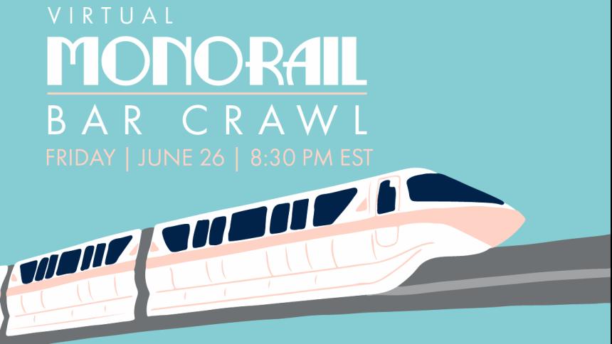 Virtual Disney Monorail Bar Crawl